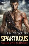 J. M. Clements: Spartacus: Asche und Schwert ★★★★