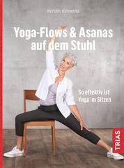 Yoga - Flows & Asanas auf dem Stuhl - So effektiv ist Yoga im Sitzen
