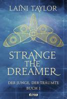 Laini Taylor: Strange the Dreamer - Der Junge, der träumte ★★★★