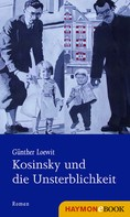 Günther Loewit: Kosinsky und die Unsterblichkeit ★★★★