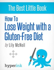 How to Lose Weight with a Gluten-Free Diet