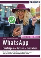 Anja Schmid: WhatsApp - Einsteigen, Nutzen, Umziehen - leicht gemacht!: Ideal für das iPhone ★