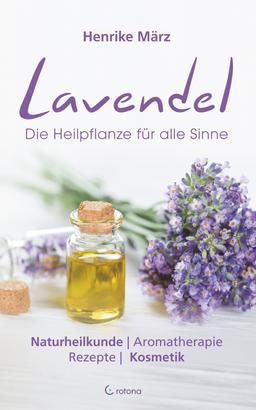 Lavendel: Die Heilpflanze für alle Sinne