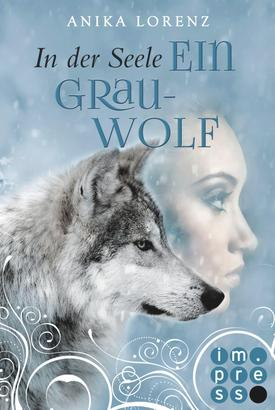 In der Seele ein Grauwolf (Heart against Soul 2)