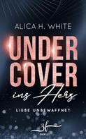 Alica H. White: Undercover ins Herz ★★★