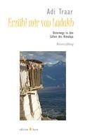 Adi Traar: Erzähl mir von Ladakh