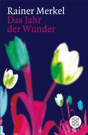 Rainer Merkel: Das Jahr der Wunder