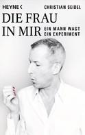 Christian Seidel: Die Frau in mir ★★★★
