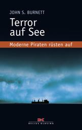 Terror auf See - Moderne Piraten rüsten auf