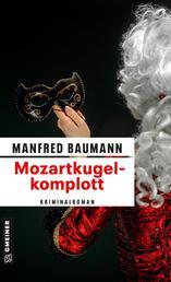 Mozartkugelkomplott - Kriminalroman