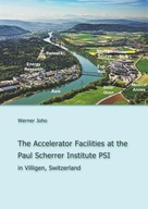 Werner Joho: The Accelerator Facilities at the Paul Scherrer Institute PSI