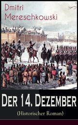 Der 14. Dezember (Historischer Roman) - Dekabristenaufstand - Revolutionäre Bewegung gegen das Regime von Nikolaus I.