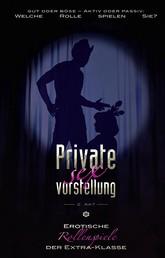 Private Sexvorstellung 2. Akt - Erotische Rollenspiele der Extraklasse