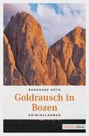 Burkhard Rüth: Goldrausch in Bozen ★★★★