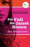 Daniel Oliver Bachmann: Das Wespennest: Der erste Fall für Janet Rosen ★★
