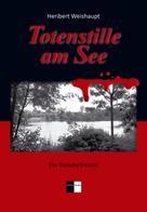 Heribert Weishaupt: Totenstille am See ★★★★