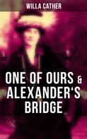 Willa Cather: One of Ours & Alexander's Bridge
