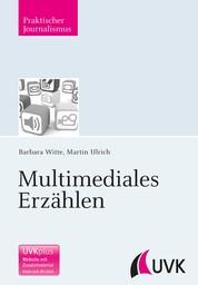 Multimediales Erzählen
