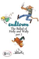 Aaron Neathery: Endtown: Ballad of Holly & Wally Part 2