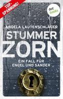 Angela Lautenschläger: Stummer Zorn - Ein Fall für Engel und Sander 7 ★★★★