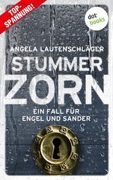 Stummer Zorn - Ein Fall für Engel und Sander 7 - Kriminalroman