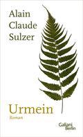 Alain Claude Sulzer: Urmein ★★★★