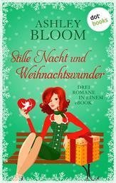 Stille Nacht und Weihnachtswunder - Ein weihnachtlicher Antrag - Weihnachten mit Poe - Merry Christmas, Holly Wood: Drei Romane in einem eBook