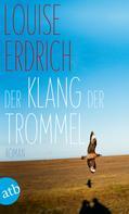Louise Erdrich: Der Klang der Trommel ★★★★