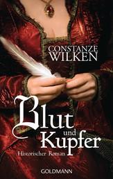 Blut und Kupfer - Historischer Roman