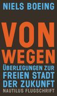 Niels Boeing: Von Wegen