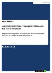 Automatisierte Generierung hybrider Apps für Mobile Devices - Implementierung eines Workflows mit Web-Technologien und einem Content Management System