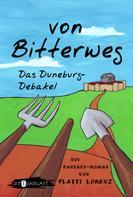 Platti Lorenz: von Bitterweg. Das DuneburgDebakel