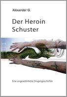 Alexander Golfidis: Der Heroin Schuster ★★★★