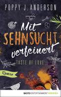Poppy J. Anderson: Taste of Love - Mit Sehnsucht verfeinert ★★★★