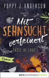 Taste of Love - Mit Sehnsucht verfeinert - Roman