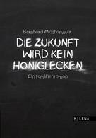 Bernhard Moshammer: Die Zukunft wird kein Honiglecken ★★