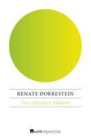 Renate Dorrestein: Von schlechten Müttern