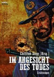 IM ANGESICHT DES TODES - 34 Western-Stories US-amerikanischer Autoren und Autorinnen