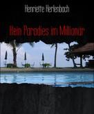 Henriette Herlenbach: Kein Paradies im Millionär