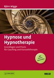 Hypnose und Hypnotherapie - Grundlagen und Praxis für Coaching und Kurzzeittherapie. Mit E-Book inside und Online-Materialien