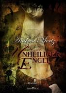 Andrea Mertz: Unheiliger Engel ★★★★
