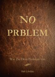 NO Prblem - Wie du dein Problem löst