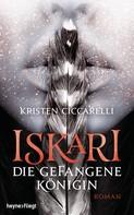 Kristen Ciccarelli: Iskari - Die gefangene Königin ★★★★
