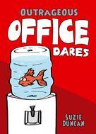 Suzie Duncan: Outrageous Office Dares