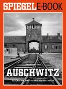 Klaus Wiegrefe: Auschwitz - Geschichte eines Vernichtungslagers ★★★★