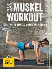 Das Muskel-Workout für straffe Beine und einen knackigen Po - 10 hocheffiziente Übungen ohne Geräte