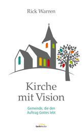 Kirche mit Vision - Gemeinde, die den Auftrag Gottes lebt.
