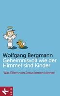 Wolfgang Bergmann: Geheimnisvoll wie der Himmel sind Kinder