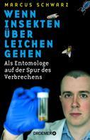 Marcus Schwarz: Wenn Insekten über Leichen gehen ★★★★