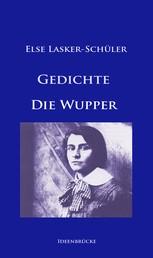 Gedichte / Die Wupper - Hauptwerke von Else Lasker-Schüler